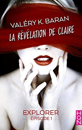 Ma ptite interview avec Valery K Baran qui nous parle de sa saga érotique La révélation de Claire