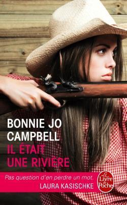 il-etait-une-riviere-bonnie-jo-campbell