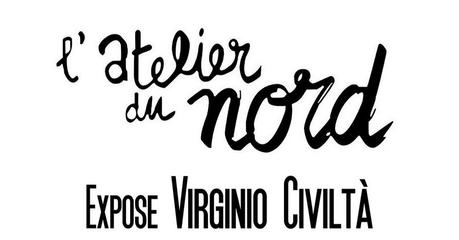 Exposition Virginio Civiltà à l' Atelier Du Nord