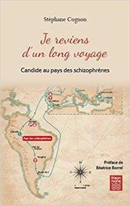 « Je reviens d'un long voyage, Candide au pays des schizophrènes », Stéphane Cognon, Frison-Roche