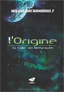 L'origine, trilogie (Mikaël Archambault)