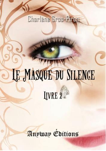 Le masque du silence - Livre 2 (Charlène Gros-Piron)