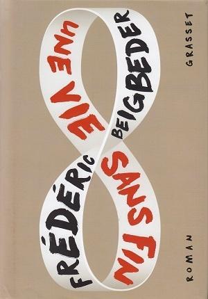 Une vie sans fin, de Frédéric Beigbeder