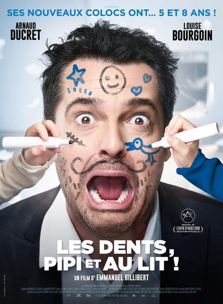 LES DENTS, PIPI ET AU LIT avec Arnaud Ducret et Louise Bourgoin au Cinéma le 28 Mars