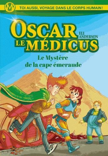 Couverture Oscar le Medicus, tome 2 : Le  Mystère de la cape émeraude