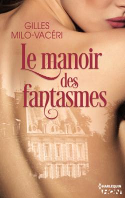 Le manoir des fantasmes (Gilles Milo-Vacéri)