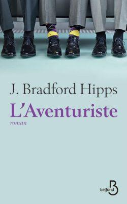 L'aventuriste de J. Bradford Hipps