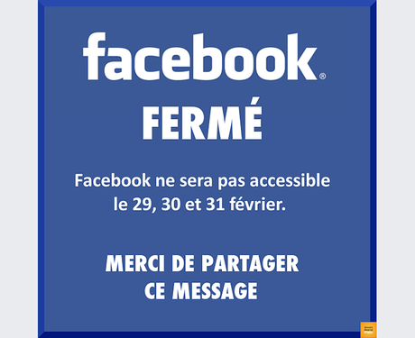 « Facebook va fermer les 29, 30 et 31 février pour cause de maintenance »…  Attention au canular !