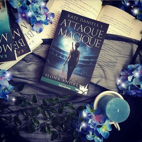 Kate Daniels, Tome 3 : Attaque Magique - Ilona Andrews