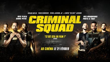"CRIMINAL SQUAD avec Gerard Butler, Pablo Schreiber, O'shea Jackson Curtis ""50 Cent"" Cinéma Février"