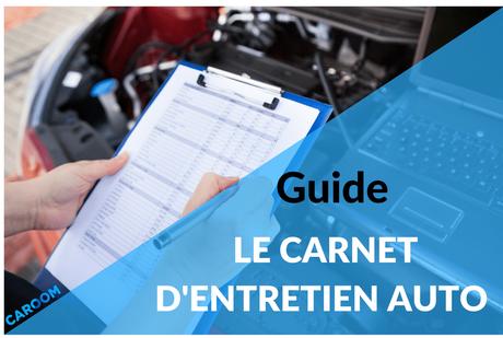 Tout ce que vous devez savoir sur carnet d'entretien de votre voiture