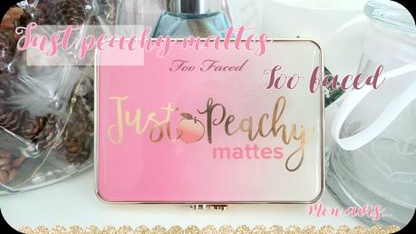 Mon avis sur la palette Just peachy mattes de Too faced