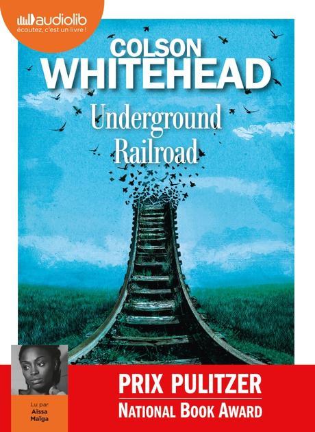 [Prix Audiolib 2018] Undergound Railroad : Une fuite pour la liberté !