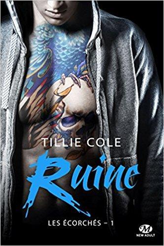 Mon avis sur l'incroyable Ruine - Les Ecorchés de Tillie Cole