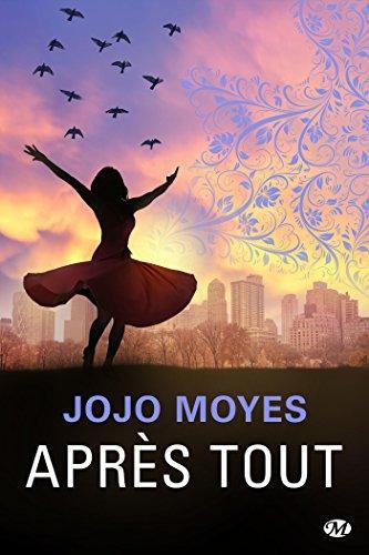 A vos agendas : Retrouvez Lou Clark dans Après tout de Jojo Moyes