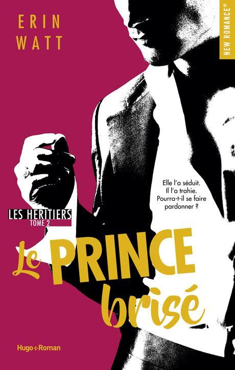Les Héritiers, tome 2 : Le prince brisé, Erin Watt