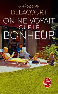 On ne voyait que le bonheur (Grégoire Delacourt)