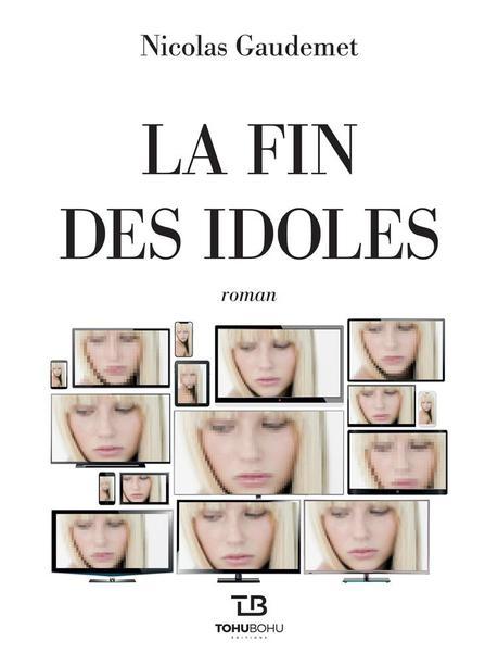 La fin des idoles de Nicolas Gaudemet
