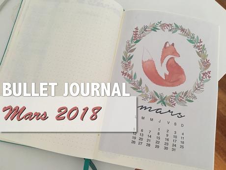 Bullet Journal : Mars 2018