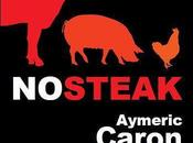 steak, d'Aymeric Caron