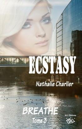Ecstasy, Tome 3 : Breathe – Nathalie Charlier