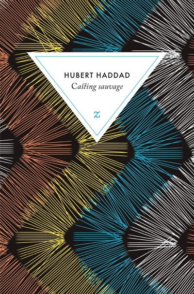 Casting sauvage de Hubert Haddad