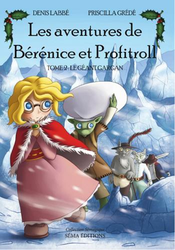Les aventures de Berenice et Profitroll, tome 1 (Denis Labbé et Priscilla Grédé)