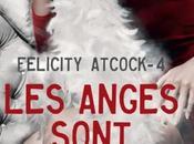 Félicity Atcock, tome anges sont sans merci