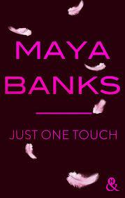 Slow burn #5 :Just one touch de Maya Banks