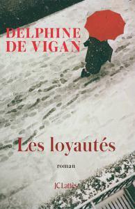 Les loyautés, Delphine De Vigan (2018)