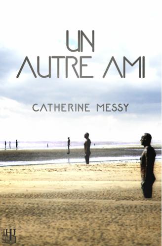 Un autre ami (Catherine Messy)