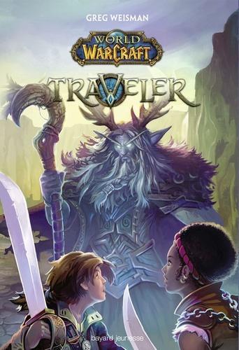 World of Warcraft, tome 1 : Traveler (Greg Weisman)