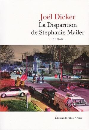 La disparition de Stephanie Mailer, de Joël Dicker