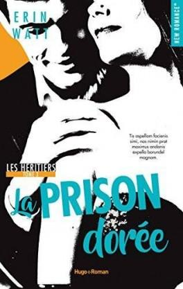Les Héritiers, tome 3 : La prison dorée, Erin Watt