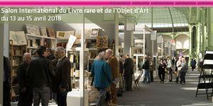 Salon  des Livres rares & Objets d'Art au Grand Palais 13/15 Avril 2018