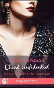 Classé confidentiel #3 Une si troublante décision de Alexi Lawless