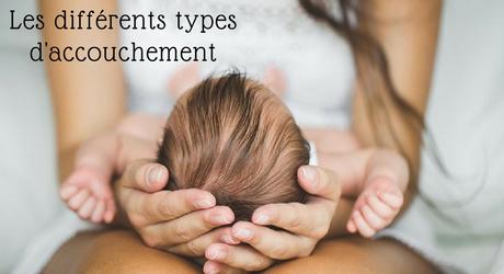 Les différents types d'accouchement