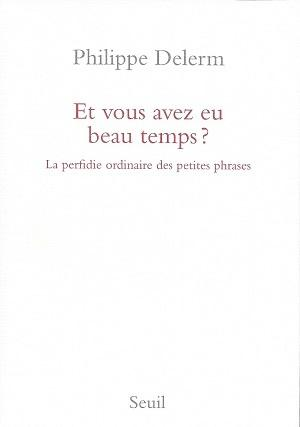 Et vous avez eu beau temps ?, de Philippe Delerm