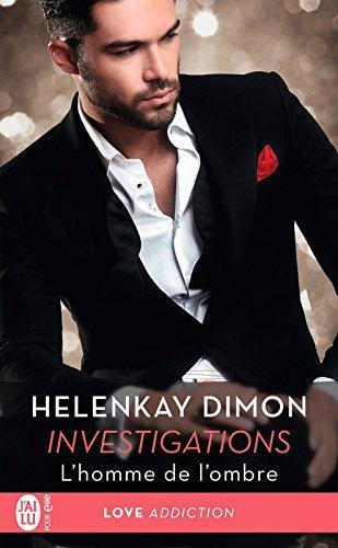 A vos agendas : Découvrez Investigations - L'homme de l'ombre d'Helenkay Dimon
