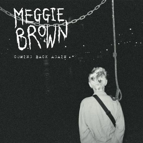 Meggie Brown - Coming Back Again