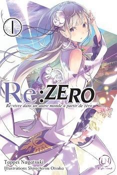 Couverture Re:zero : Re:vivre dans un autre monde à partir de zéro, tome 1