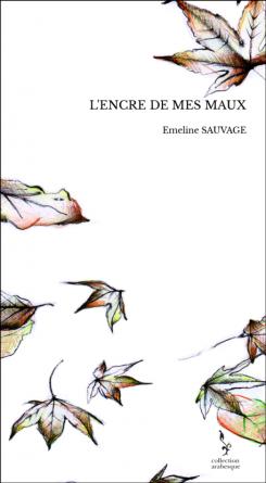L'encre de mes maux de Emeline Sauvage