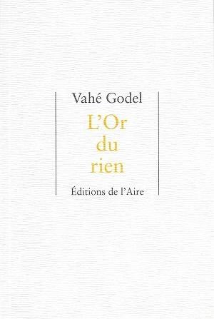 L'Or du rien, de Vahé Godel