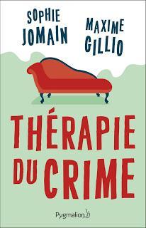 Thérapie du crime de Sophie Jomain et Maxime Gillio