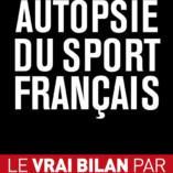 Découvrez le livre «Autopsie du sport français»