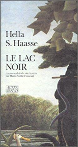 Le lac noir d'Hella S. Haasse