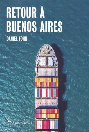 Retour à Buenos Aires, de Daniel Fohr