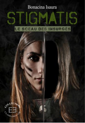 Stigmatis, le sceau des insurgés (Bonacina Isaura)