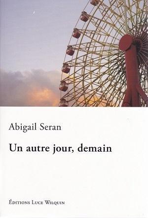 Un autre jour, demain, d'Abigail Seran
