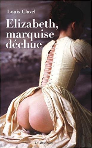 Mon avis sur Elizabeth, marquise déchue de Louis Clavel